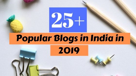 27 High Traffic Blogs in India in 2019 (Popular blogs in India)