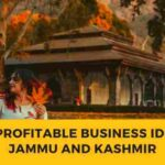 Most Profitable Business Ideas in Jammu and Kashmir