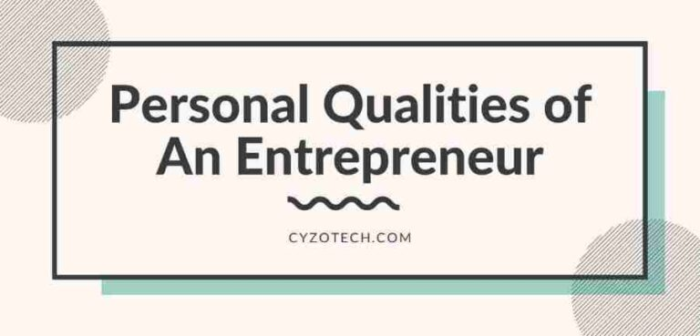 25 Personal Qualities and Characteristics of An Entrepreneur