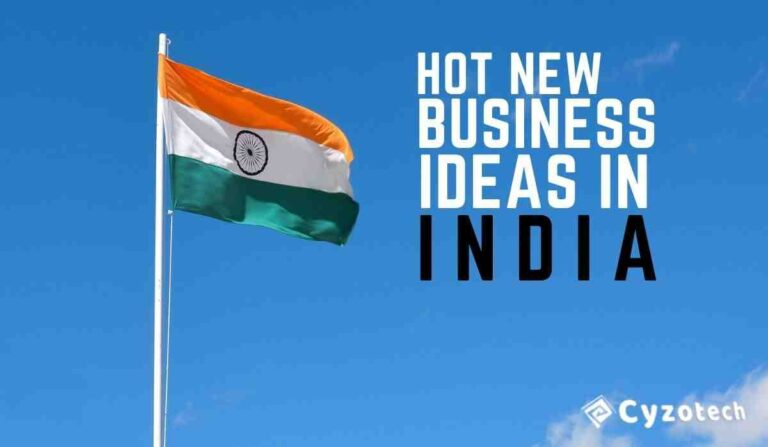 34 Profitable Hot New Business Ideas in India for 2021