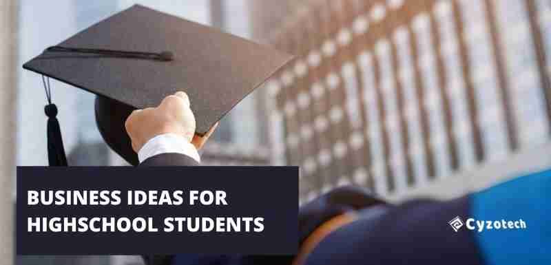 business ideas for highschool students